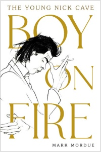 Boy on Fire - The Young Nick Cave (Atlantic Books UK)